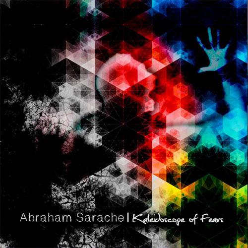 abraham-sarache-kaleidoscope-of-fear